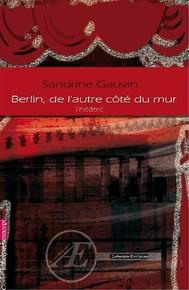 Berlin, de l'autre côté du mur - copertina