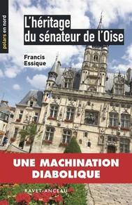 L'héritage du sénateur de l'Oise - copertina