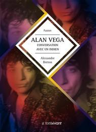 Alan Vega, conversation avec un indien - copertina