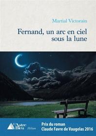 Fernand, un arc en ciel sous la lune - Librerie.coop