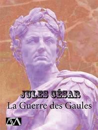 La Guerre des Gaules - Librerie.coop