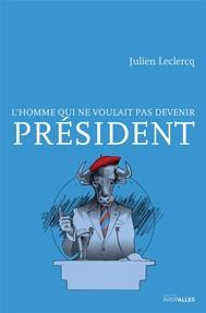 L'homme qui ne voulait pas devenir Président - copertina