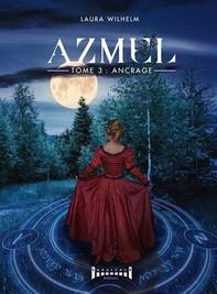 Azmel - Tome 3 - Librerie.coop