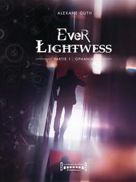 Ever Lightwess - Partie 1  - Librerie.coop