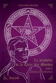 La Prophétie de la Terre des Mondes - Tome 3 - Librerie.coop
