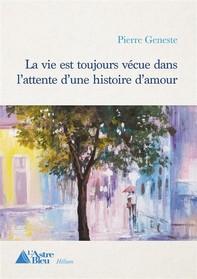La vie est toujours vécue dans l'attente d'une histoire d'amour - Librerie.coop