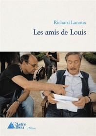 Les amis de Louis - Librerie.coop