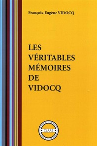 Les véritables mémoires de Vidocq (par Vidocq) - Librerie.coop