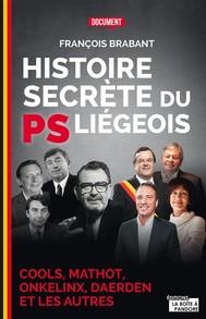 Histoire secrète du PS liégeois - copertina