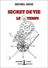 Secret de vie : le temps - Librerie.coop