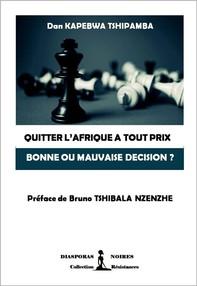 Quitter l'Afrique à tout prix, bonne ou mauvaise décision ?  - Librerie.coop