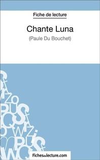 Chante Luna de Paule du Bouchet (Fiche de lecture) - Librerie.coop