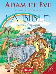 Adam et Eve et autres histoires de la Bible - copertina