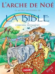 L'arche de Noé et autres histoires de la Bible - copertina