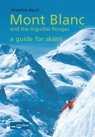 Aiguilles rouges - Mont Blanc and the Aiguilles Rouges - a Guide for Skiers - copertina