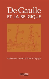 De Gaulle et la Belgique - Librerie.coop