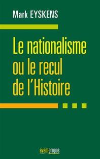 Le nationalisme ou le recul de l'Histoire - Librerie.coop