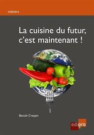 La cuisine du futur, c'est maintenant ! - copertina