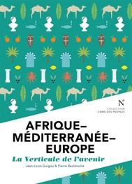 Afrique - Méditerranée - Europe : La verticale de l'avenir - copertina