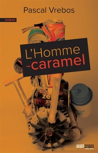 L'Homme-caramel - Librerie.coop