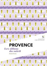 Provence : Les Sillons du soleil - Librerie.coop