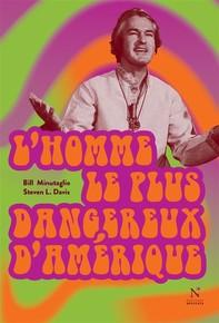 L'homme le plus dangereux d'Amérique - Librerie.coop