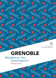 Grenoble : Déplacer les montagnes - Librerie.coop