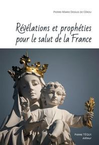 Révélations et prophéties pour le salut de la France - Librerie.coop