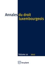 Annales du droit luxembourgeois. Volume 22. 2012 - copertina