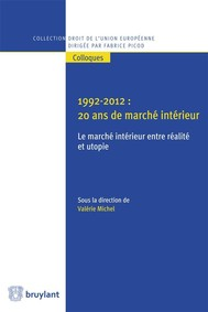 1992-2012 : 20 ans de marché intérieur: le marché intérieur entre réalité et utopie  - copertina