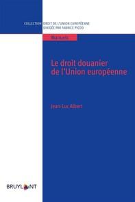 Le droit douanier de l'Union européenne - Librerie.coop