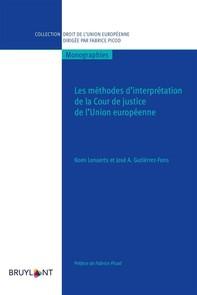 Les méthodes d'interprétation de la Cour de justice de l'Union européenne - Librerie.coop