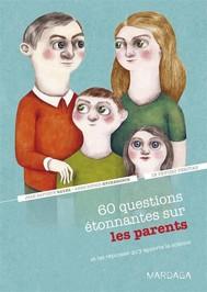 60 questions étonnantes sur les parents et les réponses qu'y apporte la science - copertina