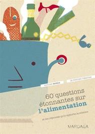 60 questions étonnantes sur l'alimentation et les réponses qu'y apporte la science - copertina