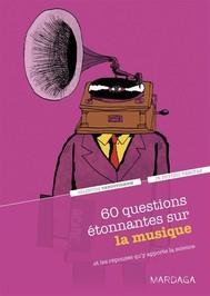 60 questions étonnantes sur la musique et les réponses qu'y apporte la science - copertina