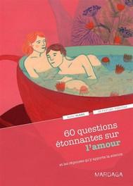 60 questions étonnantes sur l'amour et les réponses qu'y apporte la science - copertina