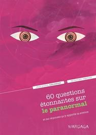 60 questions étonnantes sur le paranormal et les réponses qu'y apporte la science - copertina