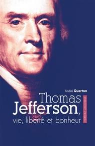 Thomas Jefferson, vie, liberté et bonheur - copertina