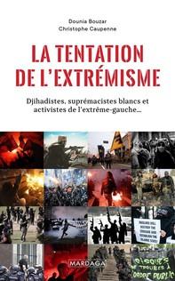 La tentation de l'extrémisme - Librerie.coop