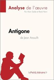 Antigone de Jean Anouilh (Analyse de l'œuvre) - copertina