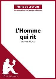 L'Homme qui rit de Victor Hugo (Fiche de lecture) - copertina