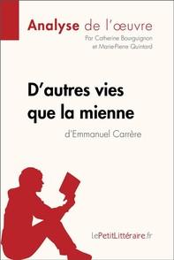 D'autres vies que la mienne d'Emmanuel Carrère (Fiche de lecture) - Librerie.coop
