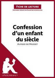 Confession d'un enfant du siècle d'Alfred de Musset (Fiche de lecture) - copertina