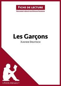 Les Garçons de Xavier Deutsch (Fiche de lecture) - Librerie.coop
