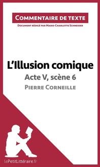 L'Illusion comique de Corneille - Acte V, scène 6 - Librerie.coop