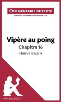 Vipère au poing d'Hervé Bazin - Chapitre 16 - Librerie.coop