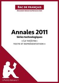 """Annales 2011 Séries technologiques """"Le théâtre : texte et représentation"""" (Bac de français) - Librerie.coop"""