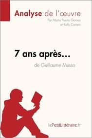 7 ans après... de Guillaume Musso (Analyse de l'oeuvre) - copertina