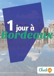1 jour à Bordeaux - copertina