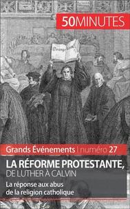 La Réforme protestante, de Luther à Calvin - copertina